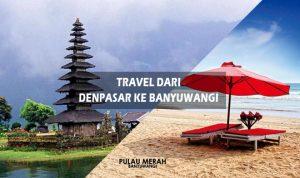 Travel Bali ke Banyuwangi PP
