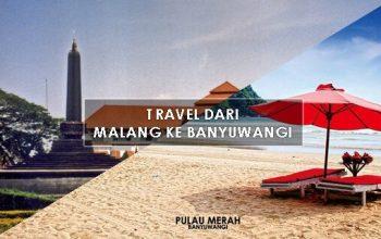 Travel Malang ke Banyuwangi PP